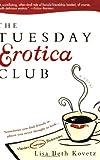 The Tuesday Erotica Club, Lisa Beth Kovetz, 140220664X