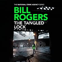 The Tangled Lock: The National Crime Agency Series, Book 3 Audiobook by Bill Rogers Narrated by Anne Flosnik
