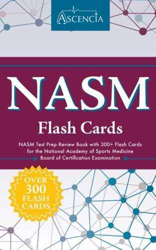 NASM Personal Training Flash Cards: NASM Test Prep Review Book with 300+ Flash Cards for the National Academy of Sports Medicine Board of Certification Examination