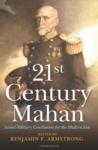 21st Century Mahan: Sound Military Conclusions for the Modern Era