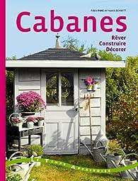 Cabanes - construire décorer rêver par Franck Schmitt
