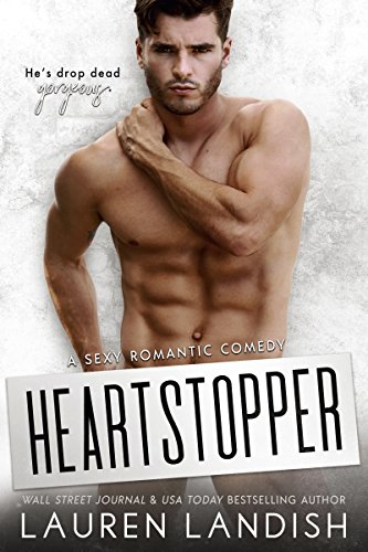 Heartstopper (Irresistible Bachelors Book 3) by [Landish, Lauren]