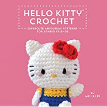 Hello Kitty Crochet: Supercute Amigurumi Patterns for Sanrio Friends