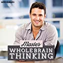 Master Whole Brain Thinking: Magnify Your Mind with Subliminal Messages Speech by Subliminal Guru Narrated by Subliminal Guru