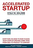 img - for Accelerated Startup: Everything You Need to Know to Make Your Startup Dreams Come True From Idea to Product to Company book / textbook / text book