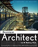 Becoming an Architect, Lee W. Waldrep, 0470372109