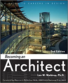 Superbe Becoming An Architect: A Guide To Careers In Design: Lee W. Waldrep:  9780470372104: Amazon.com: Books