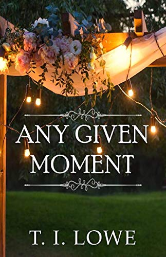 Any Given Moment by [Lowe, T.I.]