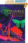 The Invisible Landscape: Mind, Halluc...