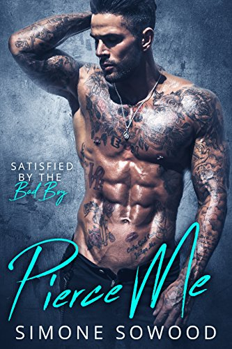 Want a scorching hot alpha man who knows how to pleasure his woman and a happy-ever-after? Pierce Me: Satisfied by the Bad Boy by Simone Sowood. But make sure you have some ice nearby because it's gonna get hot!