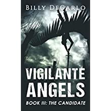 Vigilante Angels Book III: The Candidate