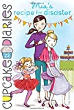 Mia's Recipe for Disaster (Cupcake Diaries)