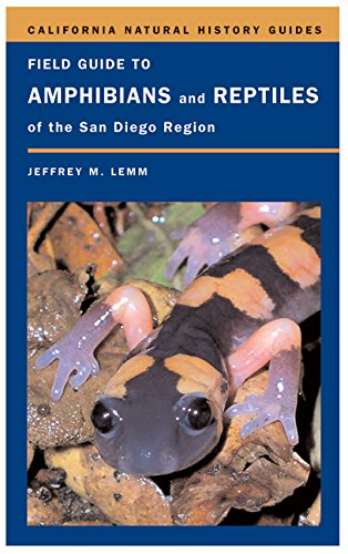 Field Guide to Amphibians and Reptiles of the San Diego Region (California Natural History Guides)