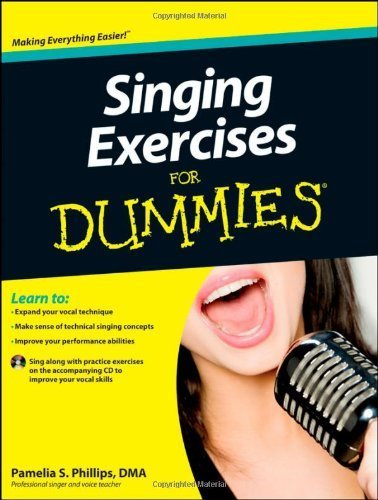 Singing Exercises For Dummies by Pamelia S. Phillips (2012-07-20)