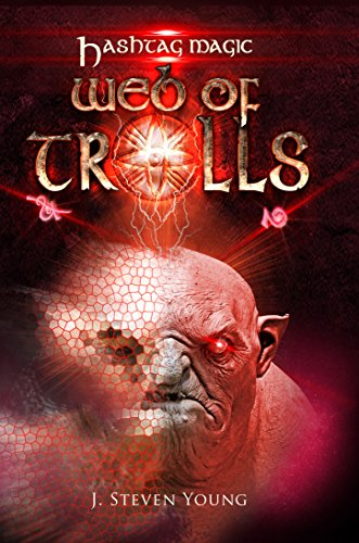 Web of Trolls (Hashtag Magic Book 3) by [Young, J. Steven]