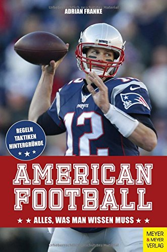 American Football: Alles, was man wissen muss