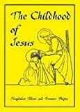 The Childhood of Jesus, Magdalen Eldon and Frances Phipps, 0912141212