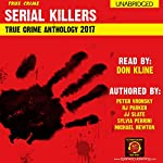 2017 Serial Killers True Crime Anthology: Annual Serial Killers Anthology, Book 4 | RJ Parker PhD,Peter Vronsky PhD,Michael Newton,JJ Slate,Sylvia Perinni