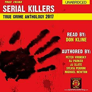 2017 Serial Killers True Crime Anthology Audiobook