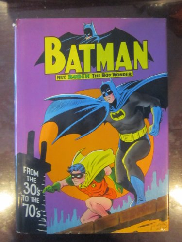 Batman with Robin the Boy Wonder from the 30's to the 70's ()