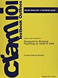 Studyguide for Biological Psychology by James W. Kalat, ISBN 9781111831004, Cram101 Textbook Reviews and James W. Kalat, 149029287X