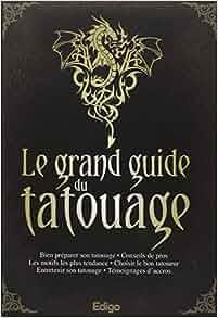 Le grand guide du tatouage: 9782359331684: Amazon.com: Books