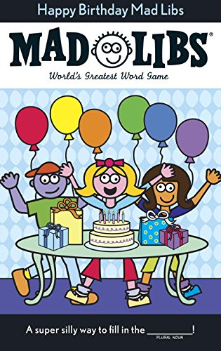 Happy Birthday Mad Libs (Best Gifts For 8 Yr Old Girl)