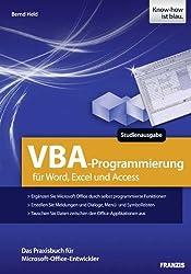 VBA Programmierung. Studienausgabe. VBA Programmierung für Word, Excel und Access