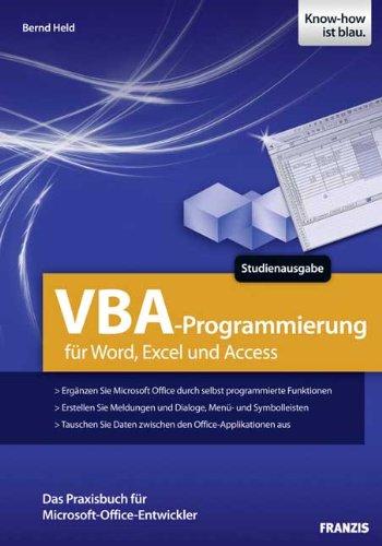 VBA Programmierung. Studienausgabe. VBA Programmierung für Word, Excel und Access Broschiert – 26. Juli 2010 Bernd Held Franzis 3645600701 Programmiersprachen