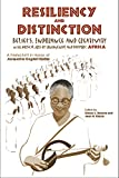 Resiliency and Distinction Beliefs, Endurance and Creativity in the Musical Arts of Continental and Diasporic Africa : A Festschrift in Honor of Jacqueline Cogdell DjeDje, Browne, Kimasi and Kidula, Jean, 1933459069