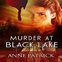 Murder at Black Lake Audiobook by Anne Patrick Narrated by Leonor A. Woodworth