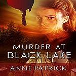 Murder at Black Lake | Anne Patrick