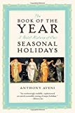 img - for The Book of the Year: A Brief History of Our Holidays book / textbook / text book