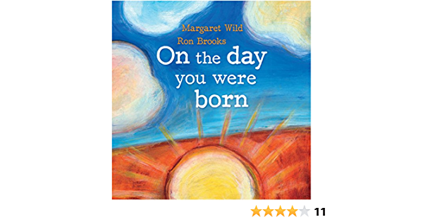 On the Day You Were Born: Amazon.es: Wild, Margaret, Brooks ...