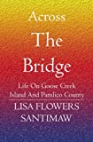 img - for Across The Bridge: Life on Goose Creek Island and Pamlico County book / textbook / text book
