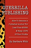 Guerrilla Publishing, Barbara With, 0966137876