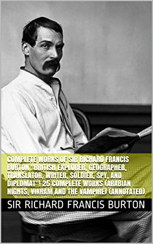 Complete Works of Sir Richard Francis Burton