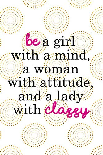 Be A Girl With A Mind, A Woman With Attitude, And A Lady With Classy: Blank Lined Notebook Journal Diary Composition Notepad 120 Pages 6x9 Paperback ( Fashion ) White And Gold (Sunglasses Chanel Ladies)