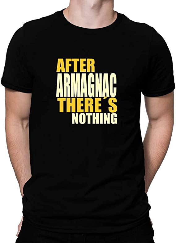 Teeburon After Armagnac There's Nothing T-Shirt