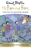 Five Go To Mystery Moor: Book 13 (Famous Five)