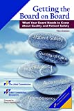 img - for Getting the Board on Board: What Your Board Needs to Know about Quality and Patient Safety, Third Edition (Single copy) book / textbook / text book