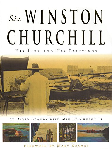 Sir Winston Churchill: His Life and His Paintings Sir Winston Churchill