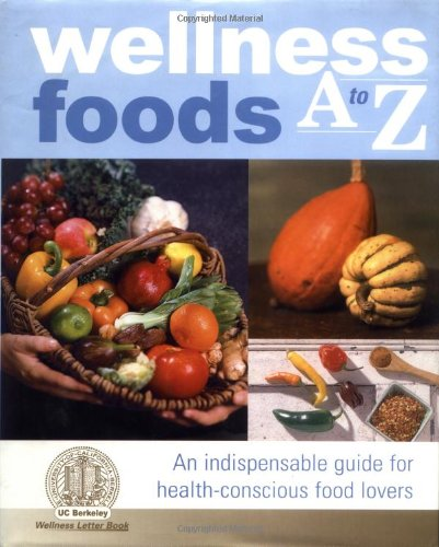 wellness-foods-a-to-z-an-indispensable-guide-for-health-conscious-food-lovers