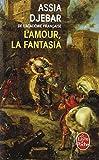 l amour la fantasia le livre de poche french edition by assia djebar 2001 10 01