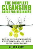Cleansing: Guide for Beginners - How to Lose Weight Fast to Optimize Your Health, Revitalize Your Appearance & Rapidly Increase Your Energy Through Cleanse ... detox, detox cleanse diet, lose belly fat)