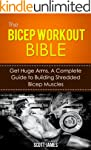 The Bicep Workout Bible: Get Huge Arm...