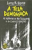 Tela Demoníaca. As Influências de Max Reinhardt e do Expressionismo