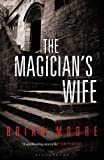 Front cover for the book The Magician's Wife: Reissued by Brian Moore