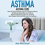 Asthma Cure: How to Treat Asthma, How to Prevent Asthma | Ace McCloud