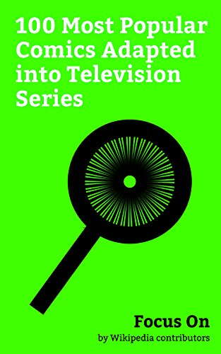 Focus On: 100 Most Popular Comics Adapted into Television ...